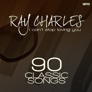 Альбом: Ray Charles - I Can't Stop Loving You - 90 Classic Songs
