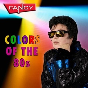 Альбом Fancy - Colors Of The 80s