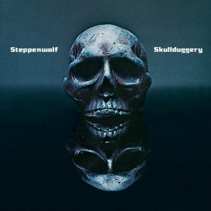 Альбом: Steppenwolf - Skullduggery