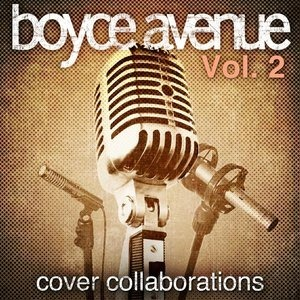 Альбом: Boyce Avenue - Cover Collaborations, Vol. 2