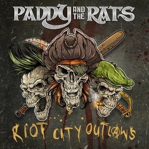 Альбом Paddy And The Rats - Riot City Outlaws