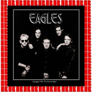 Альбом Eagles - Unplugged 1994 - The Second Night