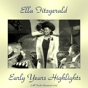 Альбом: Ella Fitzgerald - Early Years Highlights