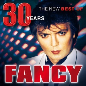 Альбом Fancy - 30 Years - The New Best Of