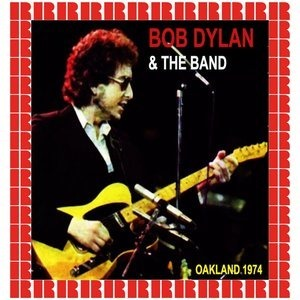 Альбом: Bob Dylan - The Complete Concert, Alameda County Coliseum, Oakland, February 11th, 1974