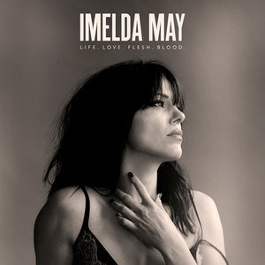 Альбом: Imelda May - Life Love Flesh Blood