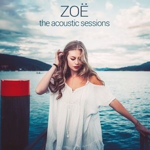 Альбом: ZOË - The Acoustic Sessions