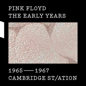 Альбом Pink Floyd - The Early Years 1965-1967 CAMBRIDGE ST/ATION