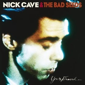 Альбом: Nick Cave & The Bad Seeds - Your Funeral... My Trial