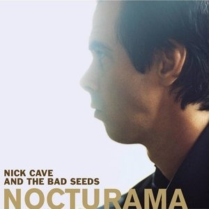 Альбом: Nick Cave & The Bad Seeds - Nocturama
