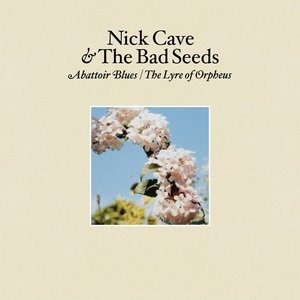 Альбом: Nick Cave & The Bad Seeds - Abattoir Blues/The Lyre of Orpheus