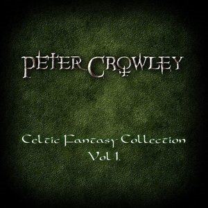 Альбом Peter Crowley - Celtic Fantasy Collection, Vol. I