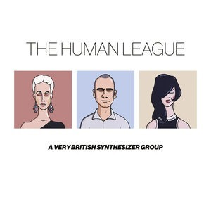 Альбом: The Human League - Anthology - A Very British Synthesizer Group