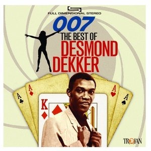Альбом: Desmond Dekker - 007: The Best of Desmond Dekker