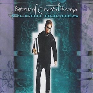 Альбом: Glenn Hughes - Return of Crystal Karma