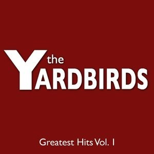 Альбом: The Yardbirds - The Yardbirds Greatest Hits Vol. 1