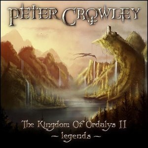 Альбом Peter Crowley - The Kingdom of Ordalys II: Legends