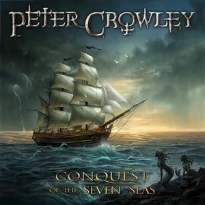 Альбом Peter Crowley - Conquest of the Seven Seas