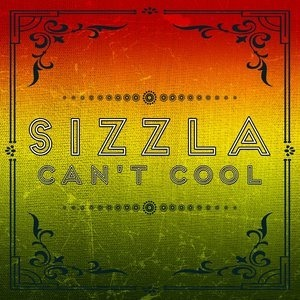 Альбом: Sizzla - CANT COOL