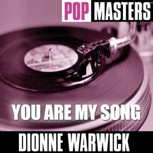Альбом: Dionne Warwick - Pop Masters: You Are My Song