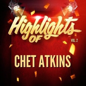 Альбом: Chet Atkins - Highlights of Chet Atkins, Vol. 2