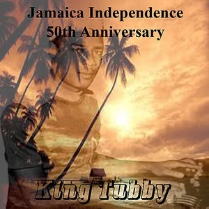Альбом: King Tubby - Jamaican Independence 50th Anniversary