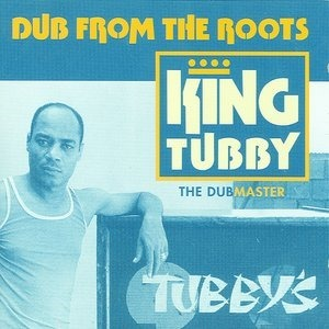 Альбом: King Tubby - Dub From The Roots