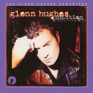Альбом: Glenn Hughes - Addiction: Remastered and Expanded
