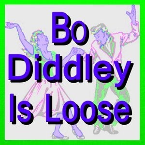Альбом: Bo Diddley - Is Loose