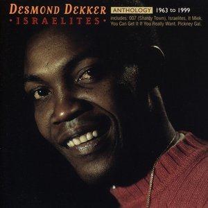 Альбом: Desmond Dekker - Anthology: Israelites 1963-1999
