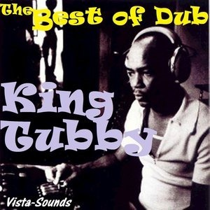 Альбом: King Tubby - The Best of Dub