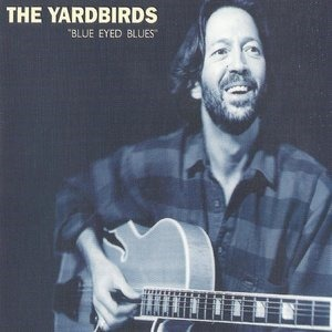 Альбом: The Yardbirds - The Yardbirds, Blue Eyed Blues