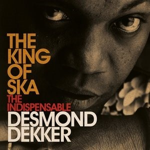 Альбом: Desmond Dekker - King Of Ska: The Indispensable Desmond Dekker