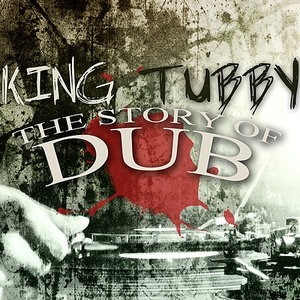 Альбом: King Tubby - The Story of Dub