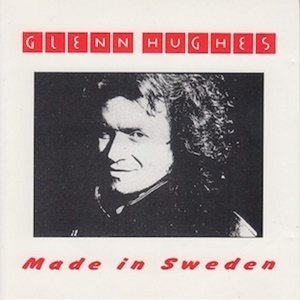 Альбом: Glenn Hughes - Made in Sweden