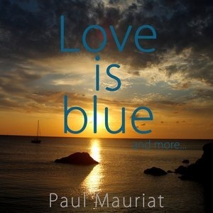 Альбом: Paul Mauriat - Love Is Blue And More...