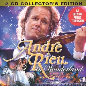 Альбом: Andre Rieu - Andre Rieu in Wonderland