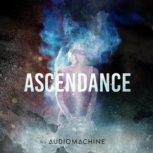 Альбом: Audiomachine - Ascendance