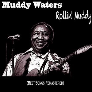 Альбом Muddy Waters - Rollin' Muddy