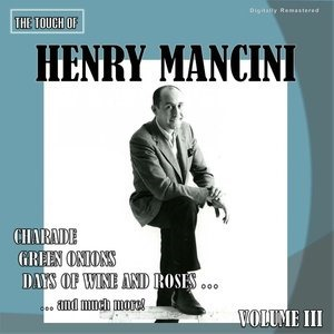 Альбом H. Mancini - The Touch of Henry Mancini, Vol. 3
