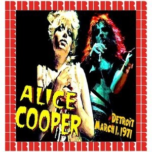 Альбом Alice Cooper - The Rooster Tail, Detroit, March 1st, 1971
