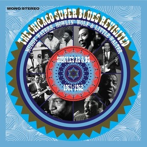 Альбом Muddy Waters - The Chicago Super Blues Revisited: Singles As & Bs (1961 - 1962)