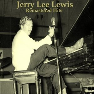 Альбом: Jerry Lee Lewis - Remastered Hits, Vol. 1