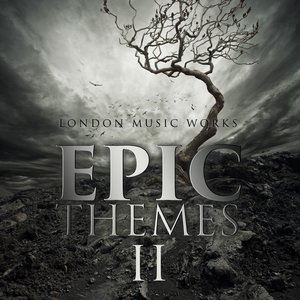 Альбом: London Music Works - Epic Themes II