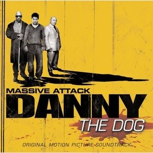 Альбом: Massive Attack - Danny The Dog - OST