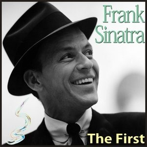 Альбом Frank Sinatra - The First
