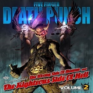 Альбом Five Finger Death Punch - The Wrong Side of Heaven and the Righteous Side of Hell, Vol. 2