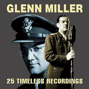 Альбом: Glenn Miller - 25 Timeless Recordings