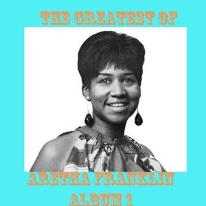 Альбом: Aretha Franklin - The Greatest of Aretha Franklin