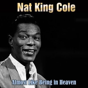 Альбом: Nat King Cole - Almost Like Being in Heaven